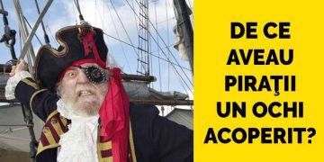 de ce au piratii un ochi acoperit
