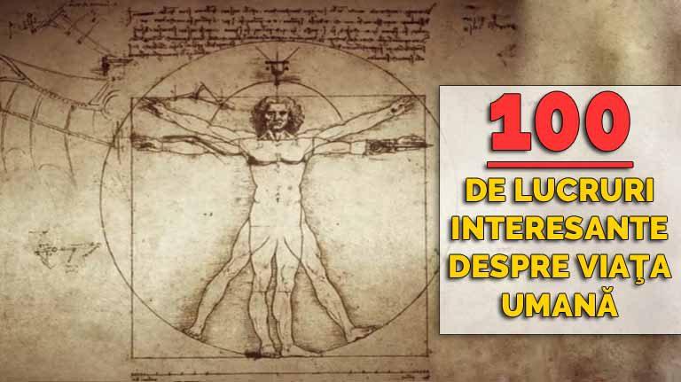 100 de lucruri interesante despre viaţa umană, pe care trebuie să le ştii