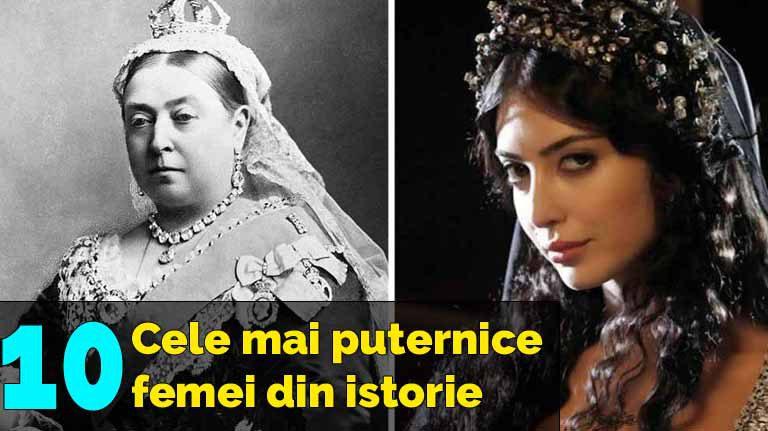 Top 10 cele mai puternice femei din istorie, care au influenţat viitorul