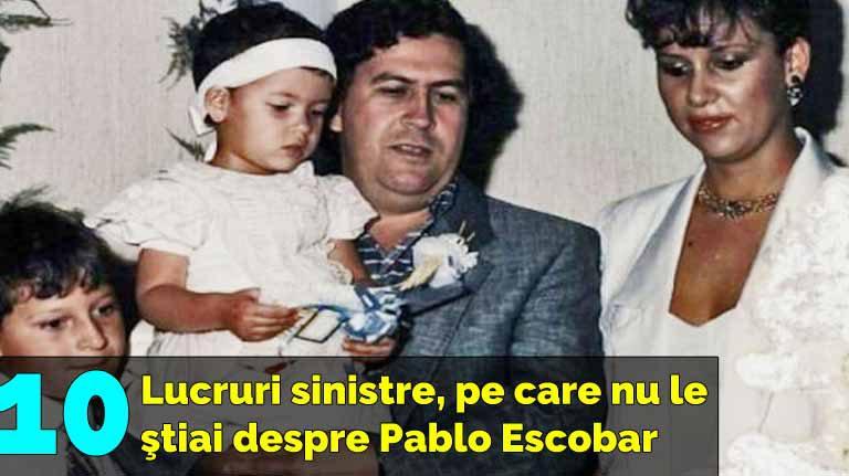 10 lucruri teribile despre Pablo Escobar, pe care oamenii le-au uitat