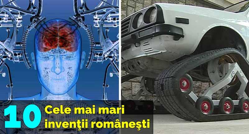 cele mai mari inventii romanesti