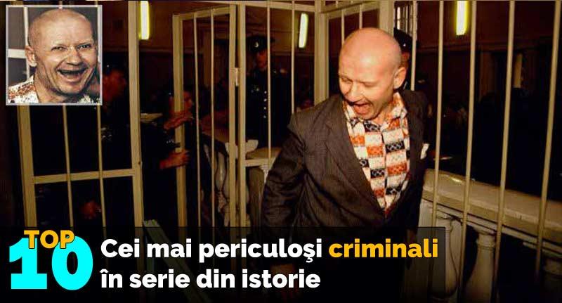 cei mai periculosi criminali in serie
