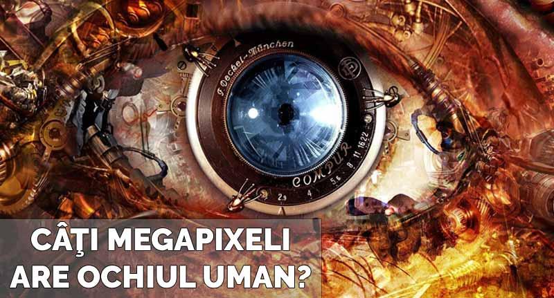 cati megapixeli are ochiul uman
